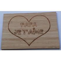 carte en bois Papa je t'aime
